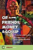Of Friends, Money & Gossip