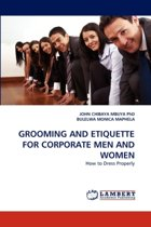 Grooming and Etiquette for Corporate Men and Women