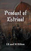 Pendant of Estriaal