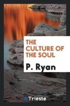 The Culture of the Soul
