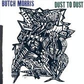 Butch Morris: Dust To Dust