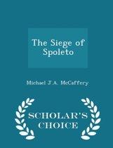 The Siege of Spoleto - Scholar's Choice Edition