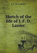 Sketch of the Life of J. F. D. Lanier