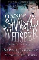 Dance in Shadow and Whisper