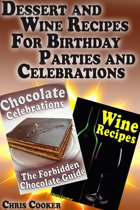 Dessert and Wine Recipes For Birthday Parties and Celebrations