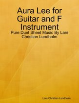 Aura Lee for Guitar and F Instrument - Pure Duet Sheet Music By Lars Christian Lundholm