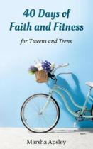 40 Days of Faith and Fitness for Tweens and Teens