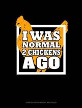 I Was Normal 2 Chickens Ago