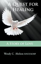 A Quest for Healing – A Story of Love - EBOOK