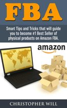 Amazon FBA: Find and Launch Your First Private-Label Product on Amazon in 30 Days (Amazon FBA, Private Label)