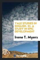Yale Studies in English. XI. a Study in Epic Development