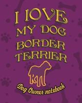 I Love My Dog Border Terrier - Dog Owner's Notebook