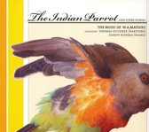 The Indian Parrot:  The Music Of W.