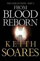 The Oasis of Filth - Part 3 - From Blood Reborn