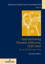 Appropriating Thomas Jefferson, 1929-1945