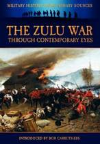 The Zulu War Through Contemporary Eyes
