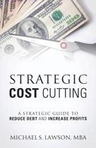Strategic Cost Cutting