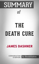 Summary of The Death Cure by James Dashner | Conversation Starters
