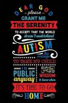 Dear God Please Grant Me the Serenity to Accept That the World Doesn't Understand Autism the Courage to Take My Child in Public Anyway and the Wisdom to Know When It's Time to Go Home