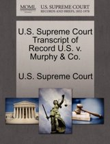 U.S. Supreme Court Transcript of Record U.S. V. Murphy & Co.