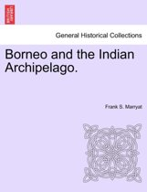 Borneo and the Indian Archipelago.