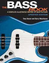 The Bass Book - A Complete Illustrated History Of Bass Guitars