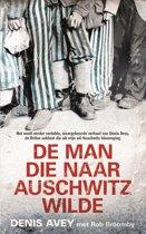 De man die naar Auschwitz wilde