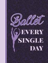 Ballet Every Single Day
