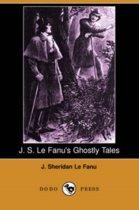 J. S. Le Fanu's Ghostly Tales (Dodo Press)