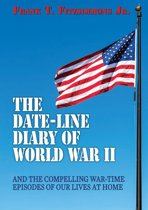 World War II: The Day-By-Day Diary