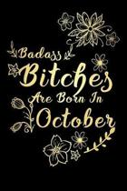 Badass Bitches Are Born In October