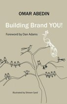 Building Brand You!: A Step-by-Step Guide to Building Your Personal Brand
