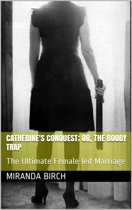 Catherine's Conquest; Or, The Booby Trap