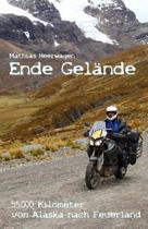 Ende Gel nde - 55.000 Kilometer Von Alaska Nach Feuerland
