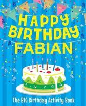Happy Birthday Fabian - The Big Birthday Activity Book