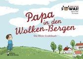 Papa in den Wolken-Bergen - Das Bilder-Erzählbuch