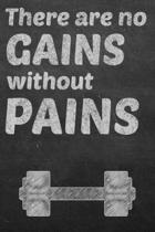 There Are No Gains Without Pains