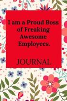 I Am a Proud Boss of Freaking Awesome Employees. Journal