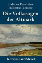 Die Volkssagen Der Altmark (Grossdruck)