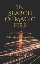 In Search of Magic Fire
