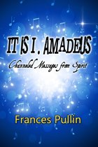 It is I, Amadeus; Channeled Message from Spirit