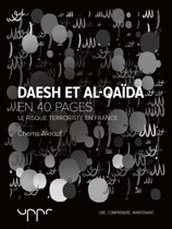 Daesh et Al-Qaïda - Le risque terroriste en France - En 40 pages