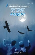 In the Forest (the Adventures of Archibald & Jockabeb)