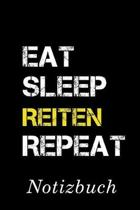 Eat Sleep Reiten Repeat Notizbuch