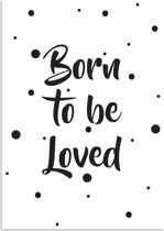 Kinderkamer poster Born to be loved DesignClaud - Zwart wit - A4 poster