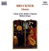 Bruckner: Motets / Robert Jones, Choir of St. Bride's Church