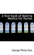 A Text-Book of Materia Medica for Nurses