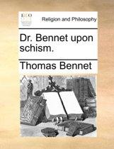Dr. Bennet Upon Schism