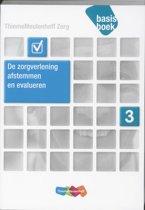 Zorg Basisboek Zorgverlening, afstemmen en evalueren Niveau 3