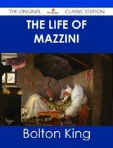 The Life of Mazzini - The Original Classic Edition